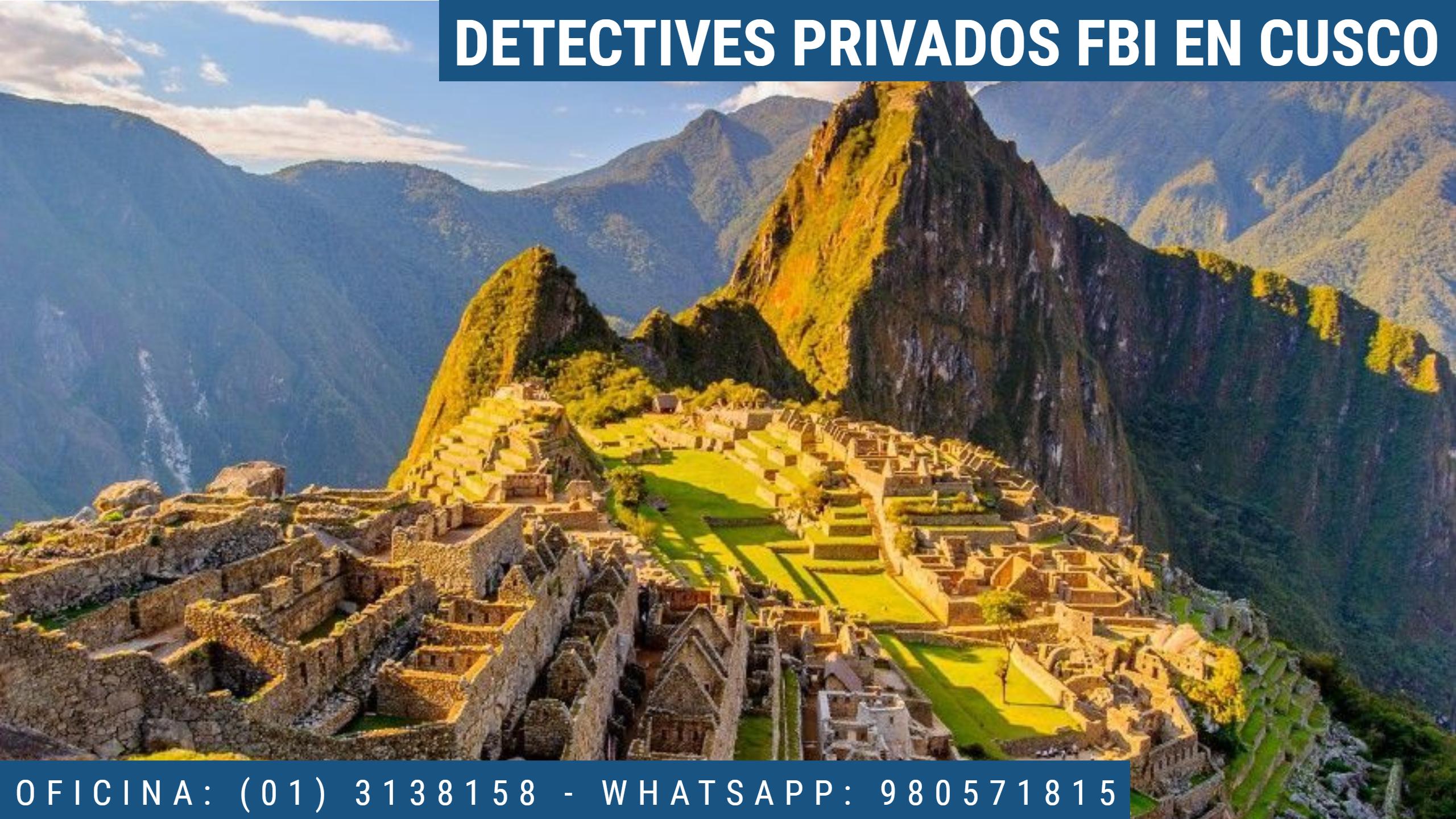 INVESTIGACIÓN PRIVADA FBI EN CUSCO - PERU